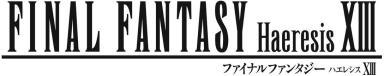 FINAL FANTASY Haeresis XIII (ファイナルファンタジー ハエレシス 13)