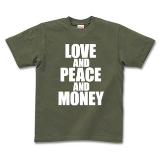 LOVE AND PEACE AND MONEY;
